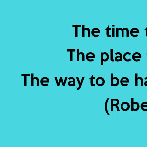... happy-is-here-the-way-to-be-happy-is-to-make-others-so-robert-g