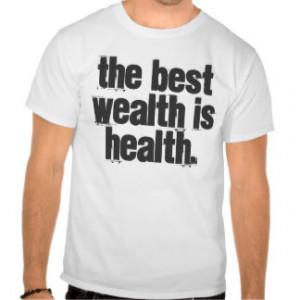 Health Quotes T-shirts & Shirts