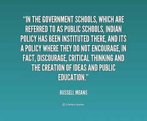 ... to as public schools, Indian po... - Russell Means at Lifehack Quotes
