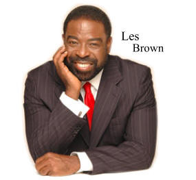 Les Brown: Live Full and Die Empty (Quotes & Video)