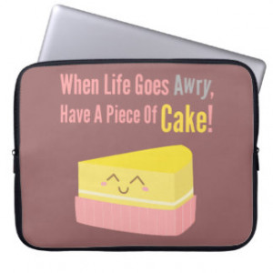 Cute And Funny Cake Life Quote Laptop Puter Sleeves