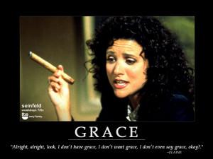 Gracia: Bueno, bueno, mirá, no tengo gracia, no quiero gracia, ni ...