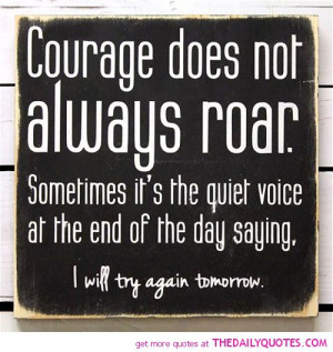 courage-does-not-always-roar-life-quotes-sayings-pictures.jpg