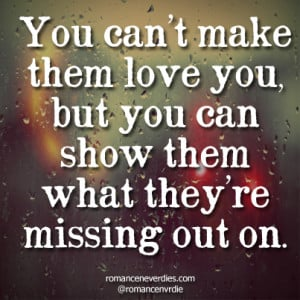 Can't Quotes - Cannot Quotes – Quote - cant-make-them-love-you