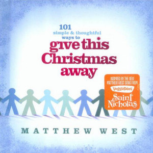 ... Ways to Give This Christmas Away | Matthew West Official Store