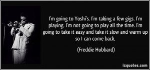 quote-i-m-going-to-yoshi-s-i-m-taking-a-few-gigs-i-m-playing-i-m-not ...