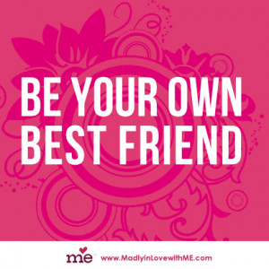 Are You Being a Good Friend…to Yourself?