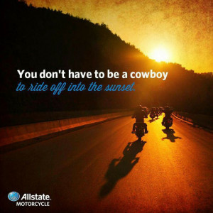 You don't have to be a cowboy to ride off into the sunset.' | #quotes ...
