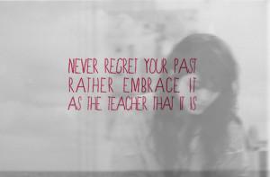 Never regret something
