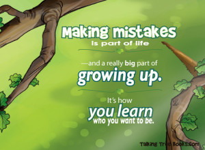 Quote about making mistakes and growing from mistakes. From Talking ...