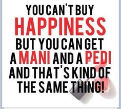 Comparing happiness to a manicure and pedicure More