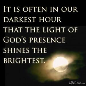 God's Presence Shines the Brightest