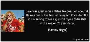 Halen. No question about it. He was one of the best at being Mr. Rock ...
