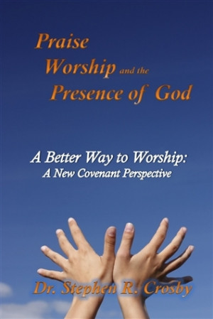 ... to Worship: A New Covenant Perspective of Modern Praise and Worship