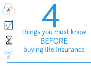 things you must know BEFORE buying life insurance
