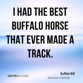 More Buffalo Bill Quotes