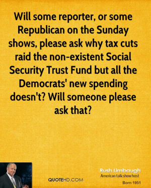 Will some reporter, or some Republican on the Sunday shows, please ask ...