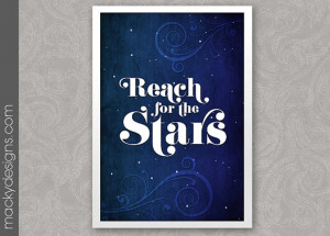 Reach for the Stars - Inspirational Quote Poster - Typographic Print ...