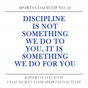 Discipline is not something we do to you, it is something we do for ...