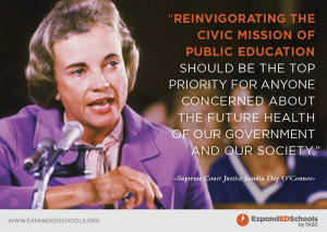 ... health of our governement and our society. Justice Sandra Day O'Connor