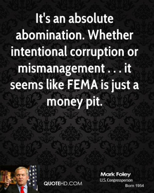 It's an absolute abomination. Whether intentional corruption or ...