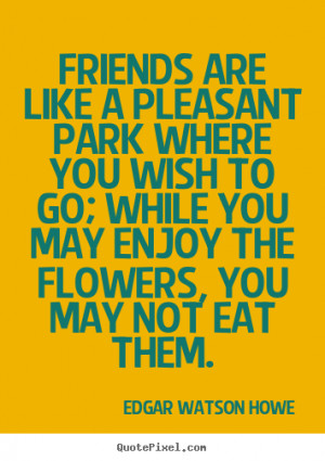 Friends Are Like Flowers Quotes