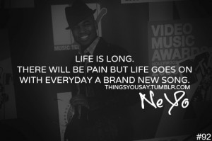 Neyo] [Ne Yo] [Ne-yo] [quotes] [thingsyousay]