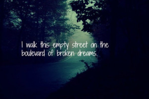 ... tags for this image include: song, boulevard, broken, day and dreams