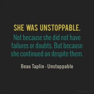 Unstoppable Love Quotes Beau Taplin Unstoppable Quot