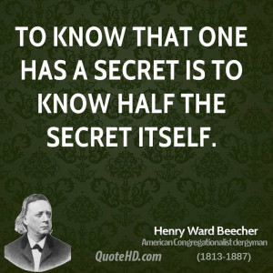 To know that one has a secret is to know half the secret itself.