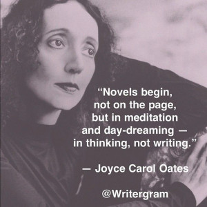 Novels begin, not on the page, but in meditation and day-dreaming ...