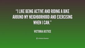 like being active and riding a bike around my neighborhood and ...