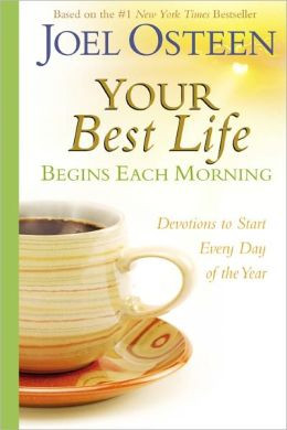 Your Best Life Begins Each Morning: Devotions to Start Every New Day ...