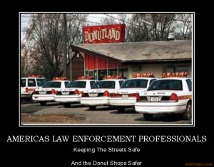 ... PROFESSIONALS - Keeping The Streets Safe And the Donut Shops Safer