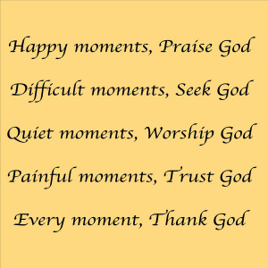moment praise thanking god 12 happy moments praise godevery moment