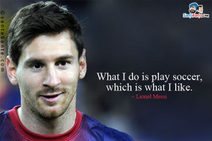 Lionel Messi Quotes About Soccer Soccer quotes ... lionel messi
