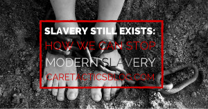 Why does slavery exist in these modern times?