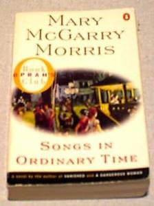 Songs In Ordinary Time 1996 Mary McGarry Morris