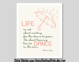 Printable dance quote Life is about learning how to dance in the rain ...