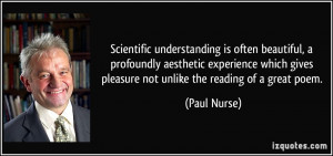 Scientific understanding is often beautiful, a profoundly aesthetic ...