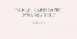 """Israel, as the Jewish state, must disappear from the map."""""""