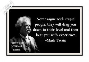 Never argue with stupid people quote