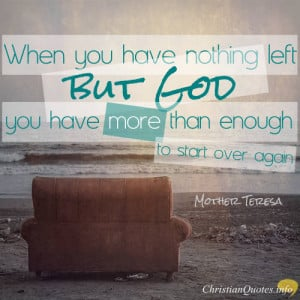 Mother Teresa Quote – God Supplies You with All Your Needs and More
