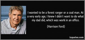 wanted to be a forest ranger or a coal man. At a very early age, I ...