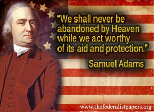 Samuel Adams Quote – Be Worthy Of God's Protection
