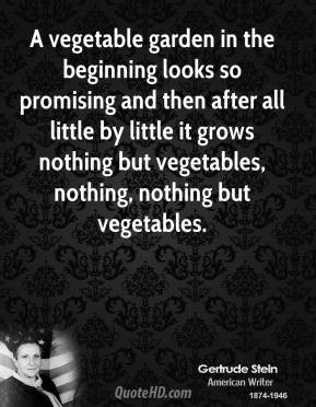 ... it grows nothing but vegetables, nothing, nothing but vegetables