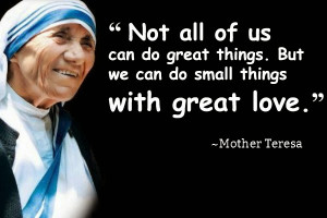 Love Mother Teresa Quotes On Service August 5, 2014