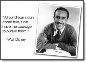 Walt Disney Quote - Power of Dreams