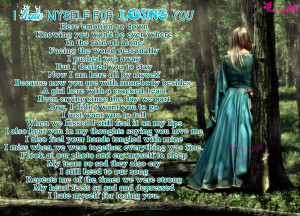 Very Sad Poem after Lost Love I hate myself for losing you