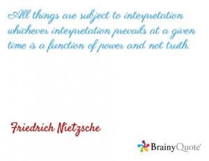 All things are subject to interpretation whichever interpretation ...